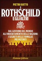 Rothschild e le altre famiglie più potenti che comandano il pianeta