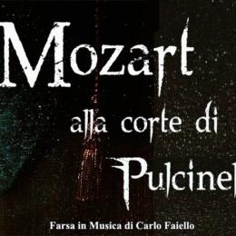 Mozart alla Corte di Pulcinella Farsa in musica di Carlo Faiello