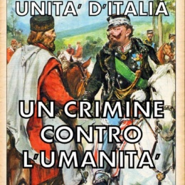L'unità d'Italia è stato un crimine contro l'umanità