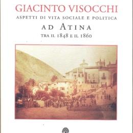 GIACINTO VISOCCHI ASPETTI  VITA SOCIALE E POLITICA AD ATINA TRA IL 1848 E IL 1860