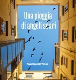 Una pioggia di angeli scuri di Francesco Di Vicino