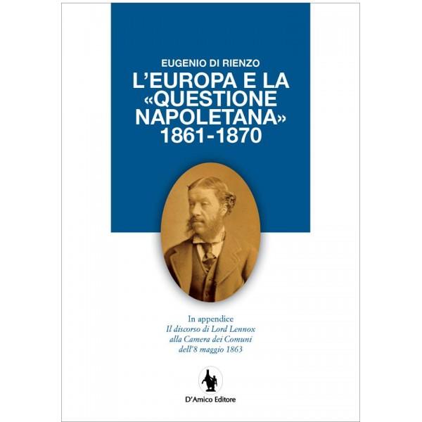 eugenio-di-rienzo-l-europa-e-la-questione-napoletana-1861-1870
