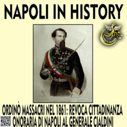 Ordinò massacri nel 1861: revoca cittadinanza onoraria di Napoli al generale Cialdini