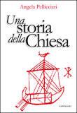 """UNA STORIA DELLA CHIESA DI ANGELA PELLICCIARI 1^ PUNTATA """"ROMA"""""""