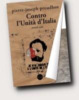 Impossibile unire l'Italia, lo diceva Proudhon