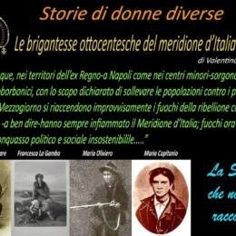 STORIE DI DONNE DIVERSE  ……………le brigantesse ottocentesche del meridione d'Italia