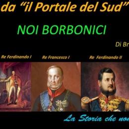 """Il Portale del Sud……."""".NOI BORBONICI """" di Brigantino"""