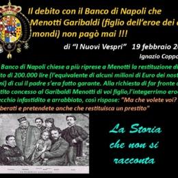 Il debito con il Banco di Napoli che Menotti Garibaldi – figlio dell'eroe dei due mondi – non pagò mai!