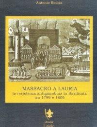 Antonio Boccia, Massacro a Lauria. La resistenza antigiacobina in Basilicata tra 1799 e 1806