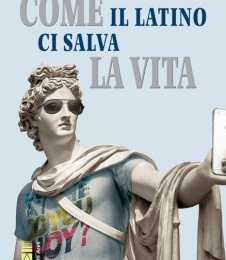 Il latino ci salva la vita (e ci fa essere meno narcisi)