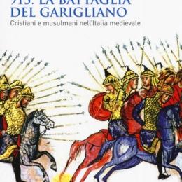 La battaglia del Garigliano, la storia poco nota del grande emirato che nacque nel cuore della penisola