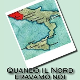QUANDO IL NORD ERAVAMO NOI  di Castrese Lucio Schiano  (II)